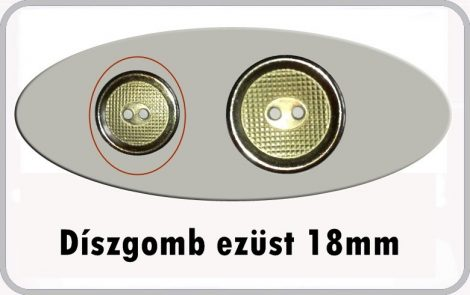 Gomb  18 mm ezüst színű, fémhatású műanyag, kétlyukú  20 Ft/db